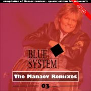 YS690A BLUE SYSTEM - The Manaev Remixes 03