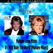 YS698SS BLUE SYSTEM - Manaev Love Mixes & If I Will Rule The World (Manaev Remixes)