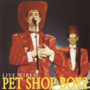 YS426A PET SHOP BOYS - Live Wires (Live London, Wembley' 1991)