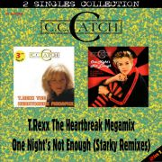 YS466SS C.C. CATCH - T.Rexx The Heartbreak Megamix & One Night's Not Enough (Starky Remixes)