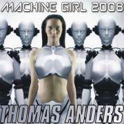 YS174M THOMAS ANDERS - Machine Girl 2008