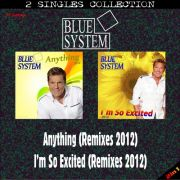 YS486SS BLUE SYSTEM - Anything (Remixes 2012) & I'm So Excited (Remixes 2012)