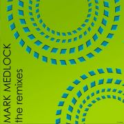 YS429A MARK MEDLOCK - The Remixes