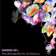 YS623A SANDRA - Sandra 80's The Ultimate Mix for DJ Mentozz 2014