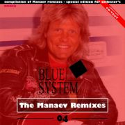 YS691A BLUE SYSTEM - The Manaev Remixes 04