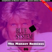 YS693A BLUE SYSTEM - The Manaev Remixes 06