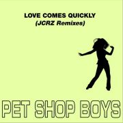 YS451M PET SHOP BOYS -  Love Comes Quickly (JCRZ Remixes)