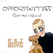 YS373M PET SHOP BOYS - Opportunities (Saint Ken's Remixes)