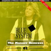 YS688A BLUE SYSTEM - The Manaev Remixes 01