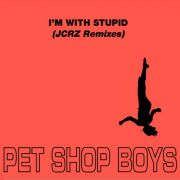 YS449M PET SHOP BOYS -  I'm With Stupid (JCRZ Remixes)