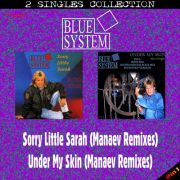 YS665SS BLUE SYSTEM - Sorry Little Sarah & Under My Skin (Manaev Remixes)