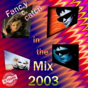 YS086A C.C. CATCH & FANCY - In The Mix 2003