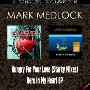 YS294SS MARK MEDLOCK - Hungry For Your Love (Starky Mixes) & Here In My Heart (EP)