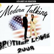 YS115M MODERN TALKING - Brother Louie 2008 (Adamstan Edit)