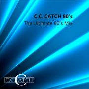 YS613A C.C. CATCH - The Ultimate 80's Mix (for DJ Mentozz)