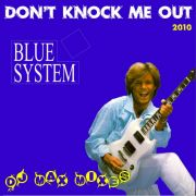 YS334M BLUE SYSTEM - Don't Knock Me Out (DJ Max Mixes 2010)