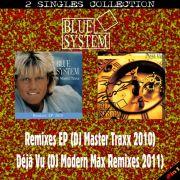 YS485SS BLUE SYSTEM - Remixes EP (DJ Master Traxx 2010) & Déjá Vu (DJ Modern Max Remixes 2011)