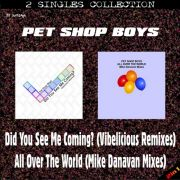 YS443SS PET SHOP BOYS - Did You See Me Coming? (Vibelicious Remixes) / All Over The World (M.Danavan Mixes)