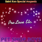 YS475A PET SHOP BOYS - Pre-Love Etc. (Saint Ken Special Megamix)