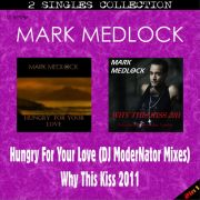 YS431SS MARK MEDLOCK - Hungry For Your Love (DJ ModerNator Mixes) & Why This Kiss 2011