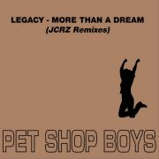 YS450M PET SHOP BOYS -  Legacy - More Than A Dream (JCRZ Remixes)