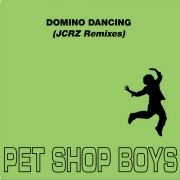 YS445M PET SHOP BOYS - Domino Dancing (JCRZ Remixes)