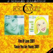 YS641SS C.C. CATCH - Fire Of Love 2001 & 'Cause You Are Young 2001