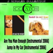 YS209SS C.C. CATCH - Are You Man Enough (Instrumental 2006) / Jump In My Car (Instrumental 2006)
